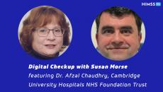 Dr. Afzal Chaudhry, CMIO at Cambridge University Hospitals NHS Foundation Trust