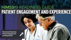 HIMSS19 Readiness Guide: Patient Engagement and Experience