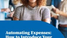 Automating Expenses: How to Introduce Your Healthcare Organization to a Better System