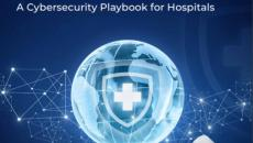 How to Prevent & Respond to Ransomware Attacks: A Cybersecurity Playbook for Hospitals