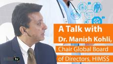 Chair Global Board of Directors of HIMSS Dr. Manish Kohli