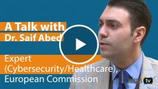 European Commission's healthcare cybersecurity expert Dr. Saif Abed