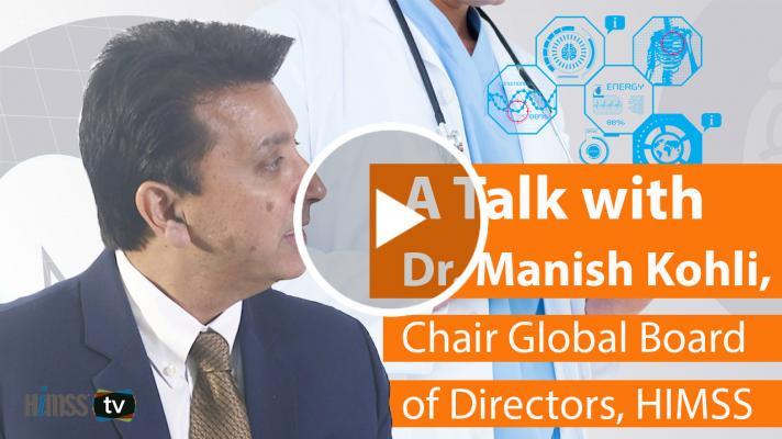 Chair Global Board of Directors of HIMSS Dr. Manish Kohli